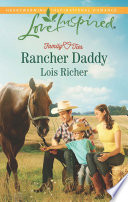 Rancher Daddy  Mills   Boon Love Inspired   Family Ties  Love Inspired   Book 2  Book