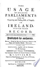 The usage of holding parliaments and of preparing and passing bills of supply in Ireland related from record...
