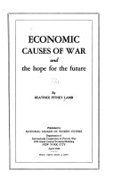 Economic Causes of War and the Hope for the Future