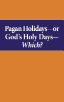 Pagan Holidays   or God s Holy Days   Which
