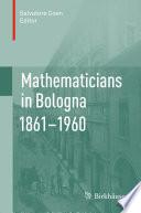 Mathematicians In Bologna 1861 1960