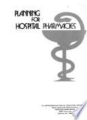 Planning for hospital pharmacies