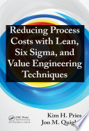 Reducing Process Costs with Lean  Six Sigma  and Value Engineering Techniques Book