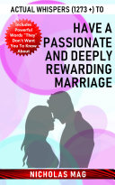Actual Whispers  1273    to Have a Passionate and Deeply Rewarding Marriage