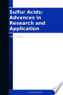 Sulfur Acids Advances In Research And Application 2011 Edition Book PDF