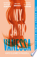 My Dark Vanessa  The Sunday Times and New York Times Best Selling  Gripping  and Emotional Fiction Debut of 2020