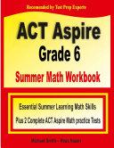 ACT Aspire Grade 6 Summer Math Workbook