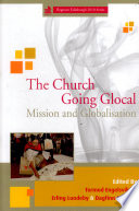 The Church Going Glocal Mission And Globalisation Proceedings Of The Fjellhaug Symposium 2010