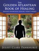 The Golden Atlantean Book of Healing