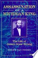 Assassination of a Michigan King