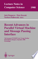 Recent Advances in Parallel Virtual Machine and Message Passing Interface