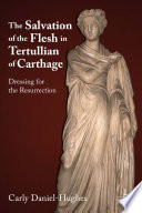 The Salvation of the Flesh in Tertullian of Carthage