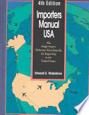 """Importers Manual USA: The Single Source Reference Encyclopedia for Importing to the United States"" by Edward G. Hinkelman, Myron Manley, Karla C. Shippey, James L. Nolan, Wendy Bidwell, Alexandra Woznick"