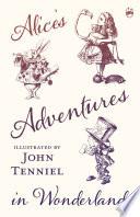 Alice s Adventures in Wonderland   Illustrated by John Tenniel Book
