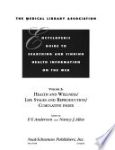 The Medical Library Association Encyclopedic Guide to Searching and Finding Health Information on the Web: Health and wellness