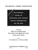 The Medical Library Association Encyclopedic Guide to Searching and Finding Health Information on the Web  Health and wellness