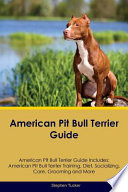 American Pit Bull Terrier Guide American Pit Bull Terrier Guide Includes