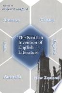 The Scottish Invention of English Literature