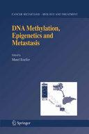DNA Methylation  Epigenetics and Metastasis