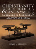 Christianity and Alcoholics Anonymous: Competing or Compatible? ebook