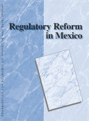 OECD Reviews of Regulatory Reform: Regulatory Reform in Mexico 1999