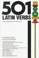 501 Latin Verbs Fully Conjugated in All the Tenses in a New Easy-to-learn Format, Alphabetically Arranged