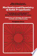 Mechanics and Chemistry of Solid Propellants  : Proceedings of the Fourth Symposium on Naval Structural Mechanics, Purdue University, Lafayette, Indiana, April 19-21, 1965