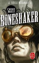 Boneshaker (Le Siècle mécanique, Tome 1) ebook