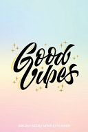 Good Vibes 2020 2021 Weekly Monthly Planner