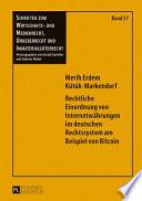 Rechtliche Einordnung Von Internetwaehrungen Im Deutschen Rechtssystem Am Beispiel Von Bitcoin