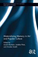 Materializing Memory in Art and Popular Culture [Pdf/ePub] eBook