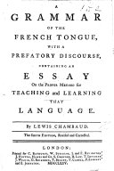 A Grammar of the French Tongue ... The fifth edition, revised and corrected