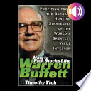 How to Pick Stocks Like Warren Buffett  Profiting from the Bargain Hunting Strategies of the World s Greatest Value Investor Book