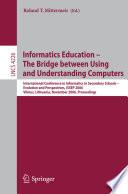 Informatics Education - The Bridge Between Using and Understanding Computers