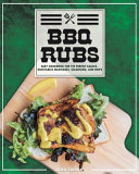 BBQ Rubs  Easy Cookbook For The Perfect Sauces  Injectables Marinades  Seasoning  And Mops