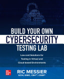 Build Your Own Cybersecurity Testing Lab  Low cost Solutions for Testing in Virtual and Cloud based Environments