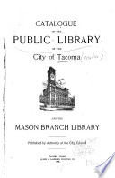 Catalogue of the Public Library of the City of Tacoma and the Mason Branch Library