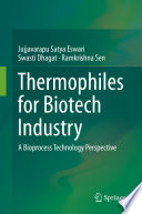 Thermophiles for Biotech Industry