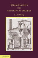 The Steam Engine and Other Heat Engines