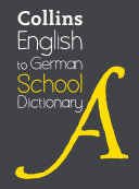 English to German (One Way) School Dictionary: Trusted support for learning (Collins School Dictionaries)
