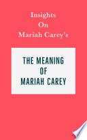 Insights on Mariah Carey's The Meaning of Mariah Carey