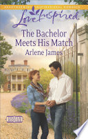 The Bachelor Meets His Match  Mills   Boon Love Inspired   Chatam House  Book 8