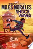 Miles Morales  Shock Waves  Original Spider Man Graphic Novel