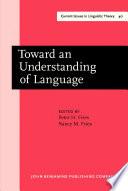Toward An Understanding Of Language