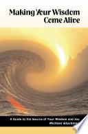 Making Your Wisdom Come Alive Book PDF
