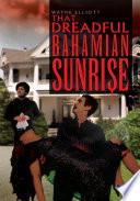 That Dreadful Bahamian Sunrise - Wayne Elliott - Google Books