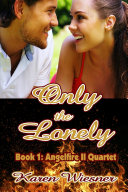 Pdf Only the Lonely, Book 1: Angelfire II Quartet
