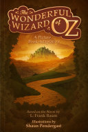 The Wonderful Wizard of Oz, A Picture Book Adaptation