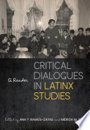 Critical Dialogues in Latinx Studies Book
