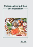 Understanding Nutrition and Metabolism